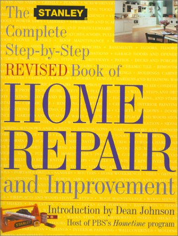 the-stanley-complete-step-by-step-revised-book-of-home-repair-and-improvement