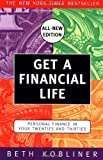 Kobliner, Beth: Get a Financial Life: Personal Finance in Your Twenties and Thirties