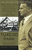 Conant, Jennet: Tuxedo Park: A Wall Street Tycoon and the Secret Palace of Science That Changed the Course of World War II
