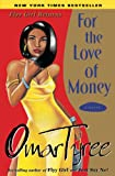 Tyree, Omar: For the Love of Money