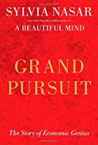 Grand Pursuit: The Story of Economic Genius…