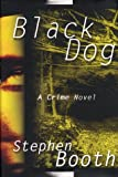 Booth, Stephen: Black Dog