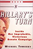 Tomasky, Michael: Hillary's Turn: Inside Her Improbable, Victorious Senate Campaign