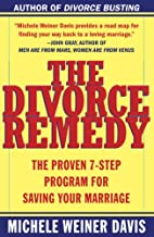 The Divorce Remedy: The Proven 7-Step…
