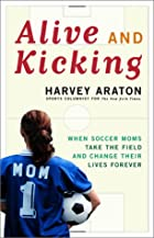 Alive and Kicking: When Soccer Moms Take the…