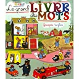 Richard Scarry: Le Livre des Mots: French edition of Richard Scarry's Best Word Book