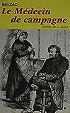 Balzac, Honore de: Le Medecin de Campagne (Classiques Garnier)