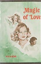 Magic of Love by W. E. D. Ross