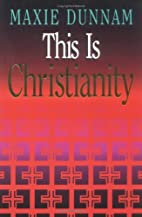 This is Christianity by Maxie Dunnam