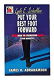Abrahamson, James O.: Put Your Best Foot Forward: How to Minister from Your Strength