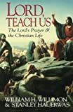 Stanley Hauerwas: Lord Teach Us: The Lord's Prayer & the Christian Life