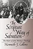 Collins, Kenneth J.: The Scripture Way of Salvation: The Heart of John Wesley's Theology