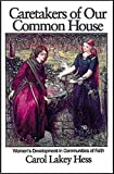 Hess, Carol Lakey: Caretakers of Our Common House: Women's Development in Communities of Faith