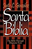 Justo L. Gonzalez: Santa Biblia: The Bible Through Hispanic Eyes