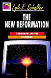 Schaller, Lyle E: The New Reformation: Tomorrow Arrived Yesterday (Ministry for the Third Millennium Series)