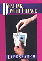 Dealing With Change (Lifesearch) by Bonnie…