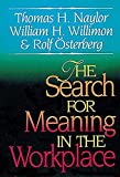 Naylor, Thomas H.: The Search for Meaning in the Workplace