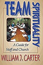 Team Spirituality: A Guide for Staff and…