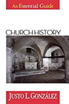 Church History: An Essential Guide by Justo…