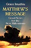 Imathiu, Grace: Matthew&#39;s Message: Good News for the New Millennium