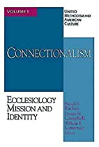 Connectionalism: Ecclesiology, Mission and…
