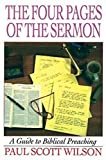 Wilson, Paul Scott: The Four Pages of the Sermon: A Guide to Biblical Preaching