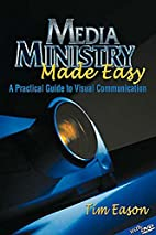 Media Ministry Made Easy: A Practical Guide…