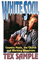 White Soul: Country Music, the Church and…