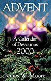 Moore, James: Advent Calendar of Devotions