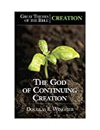 Creation: The God of Continuing Creation…