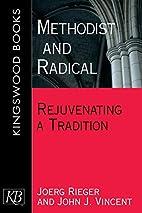 Methodist and Radical: Rejuvenating a…
