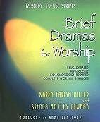Brief Dramas For Worship: Twelve…