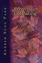From Hurt to Healing: A Theology of the…