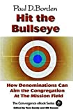 Borden, Paul D.: Hit the Bullseye: How Denominations Can Aim Congregations at the Mission Field