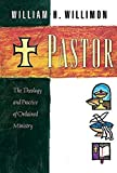 William H. Willimon: Pastor: The Theology and Practice of Ordained Ministry