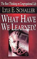 What Have We Learned?: The Best Thinking on…