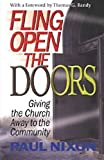 Paul Nixon: Fling Open the Doors: Giving the Church Away to the Community