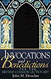 Drescher, John M.: Invocations and Benedictions for the Revised Common Lectionary