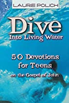 Dive Into Living Water: 50 Devotions for…