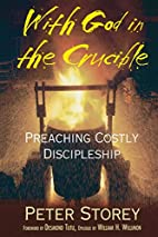 With God in the Crucible: Preaching Costly…