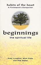 Beginnings - The Spiritual Life Habits of…