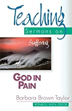 God in Pain: Teaching Sermons on Suffering…