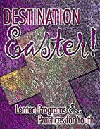 Destination Easter! by Kathy Hershman