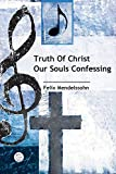 Mendelssohn, Felix: Truth Of Christ Our Souls Confessing Anthem