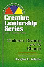 Children, Divorce, and the Church: (Creative…