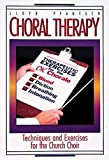 Pfautsch, Lloyd: Choral Therapy: Techniques and Exercises for the Church Choir