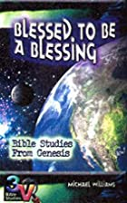 Blessed to Be a Blessing (v. 3) by Michael…
