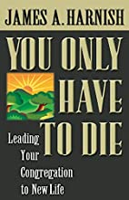 You Only Have to Die: Leading Your…