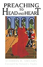 Preaching To Head and Heart by Thomas R.…