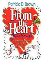 From the Heart Journal: A Personal Prayer…
